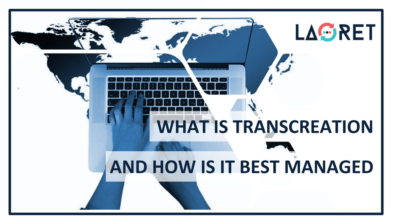 What Is Transcreation And How Is It Best Managed?