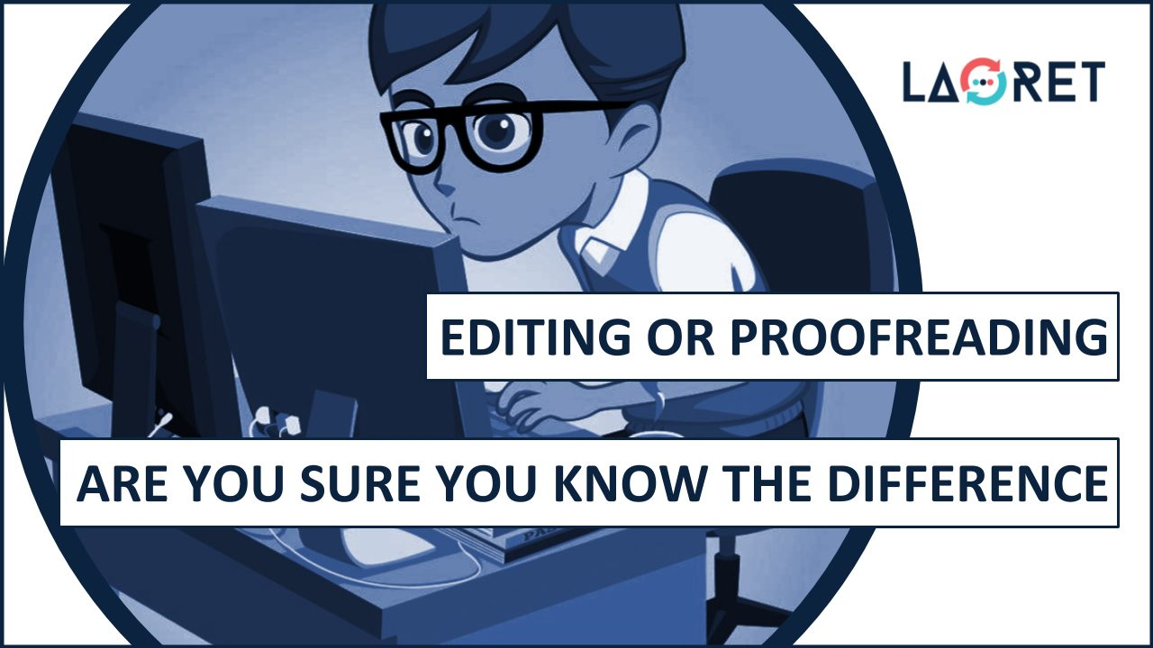 Editing Or Proofreading: Are You Sure You Know The Difference?
