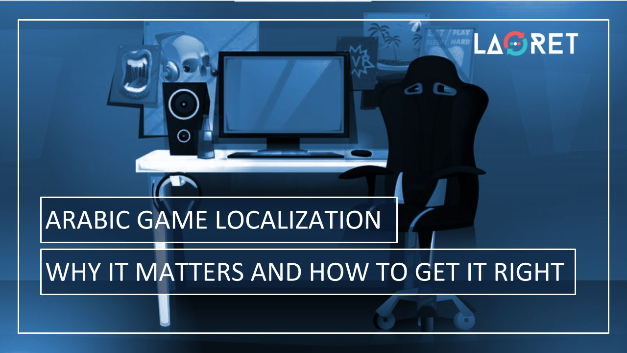 Arabic Game Localization: Why It Matters And How To Get It Right