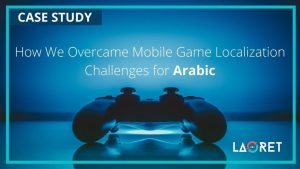 How We Overcame Mobile Game Localization Challenges for Arabic