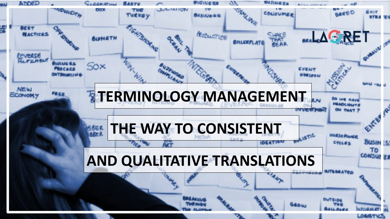 Terminology Management: The Way To Consistent And Qualitative Translations