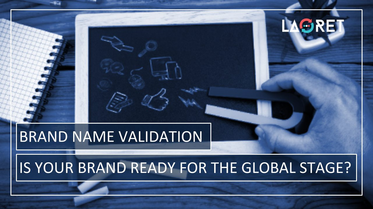 Brand Name Validation: Is Your Brand Ready For The Global Stage?